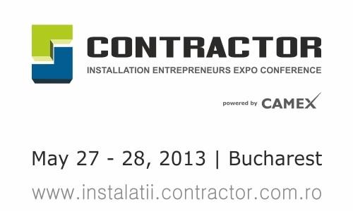 Prima editie a Expoconferintei Antreprenorilor de Instalatii din Romania, CONTRACTOR 2013, 27-28 mai, Bucuresti