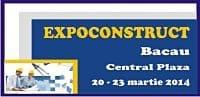 EXPOCONSTRUCT – 20-23 martie 2014, Central Plaza Bacau