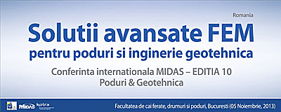 Conferinta Internationala MIDAS – Solutii avansate FEM pentru poduri si inginerie geotehnica